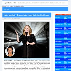 Agen Casino 338a » Master Agen Bola – Tawaran Makan Malam Kardashian Ditolak Adele