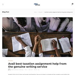 Avail best taxation assignment help from the genuine writing service - otranation