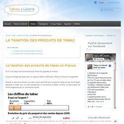 La taxation des produits de tabac - Tabac et Liberté : aide au sevrage tabagique
