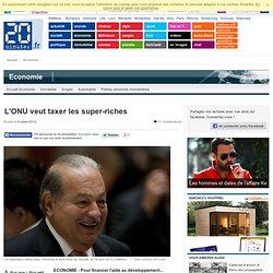 L'ONU veut taxer les super-riches
