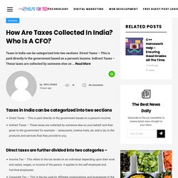 How Are Taxes Collected In India? Who Is A CFO?