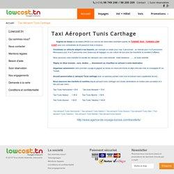 Taxi aeroport tunis avec tunisie taxi et low cost a prix pas cher