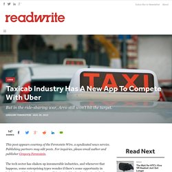 Taxicab Industry Has A New App To Compete With Uber - ReadWrite