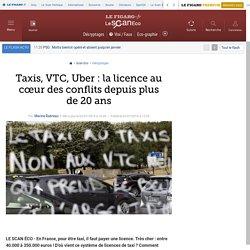 Taxis, VTC, Uber : la licence au cœur des conflits depuis plus de 20 ans