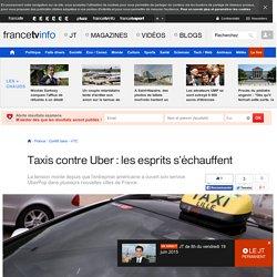 Taxis contre Uber : les esprits s'échauffent