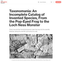 Taxonomania: An Incomplete Catalog of Invented Species, From the Pop-Eyed Frog to the Loch Ness Monster