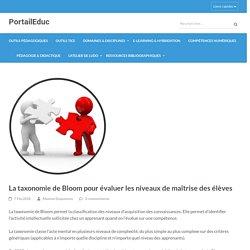 La taxonomie de Bloom pour évaluer les niveaux de maîtrise des élèves – PortailEduc