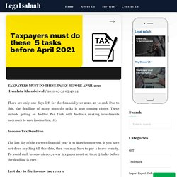 Taxpayers must do these tasks before April 2021