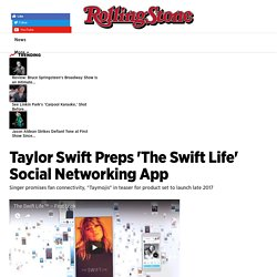 Taylor Swift Preps 'The Swift Life' Social Networking App - Rolling Stone