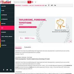 TAYLORISME, FORDISME, TOYOTISME - Cours - Fiches de révision