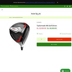 Taylormade M6 Golf Driver – Asian Sports