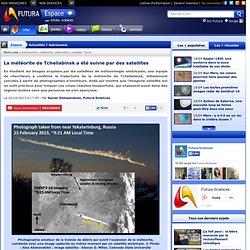 La météorite de Tcheliabinsk a été suivie par des satellites