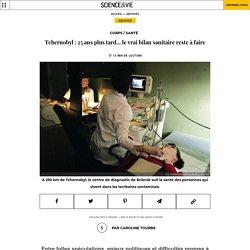 Tchernobyl : 25 ans plus tard... le vrai bilan sanitaire reste