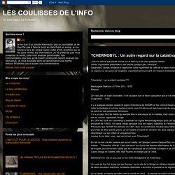 LES COULISSES DE L'INFO: TCHERNOBYL : Un autre regard sur la catastrophe!