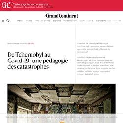 De Tchernobyl au Covid-19 : une pédagogie des catastrophes - Le Grand Continent