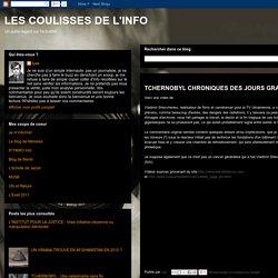 LES COULISSES DE L'INFO: TCHERNOBYL CHRONIQUES DES JOURS GRAVES