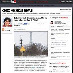 Tchernobyl, Fukushima... On ne peut plus se fier à l'Etat