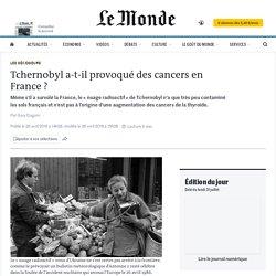Tchernobyl a-t-il provoqué des cancers en France?