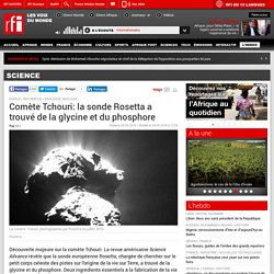 Comète Tchouri: la sonde Rosetta a trouvé de la glycine et du phosphore - Science