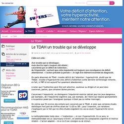 Le TDAH un trouble qui se développe - TDAH France