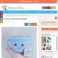 Tea cup amigurumi pattern - Amigurumi Today