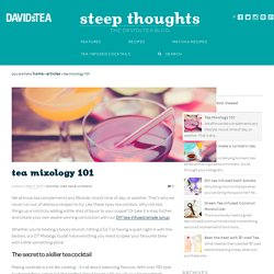 Tea Mixology 101 - Steep Thoughts