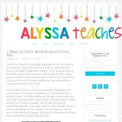 7 Ways to Teach Word Analysis Every Day - Alyssa Teaches