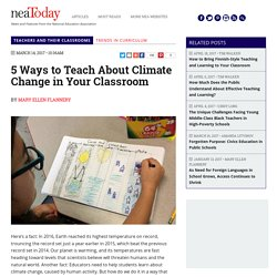 5 Ways to Teach About Climate Change in Your Classroom