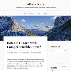 How Do I Teach with Comprehensible Input? – Allison Lewis