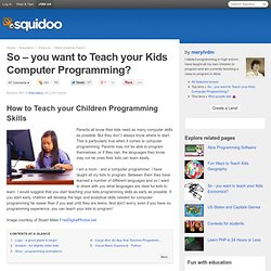So - you want to Teach your Kids Computer Programming?