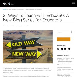 Teach with Echo360: A New Blog Series for Educators