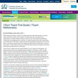 I Don't Teach First Grade; I Teach Mathematics