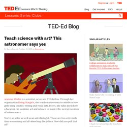 Teach science with art? This astronomer says yes