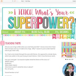 I Teach. What's your super power?: Teaching Theme
