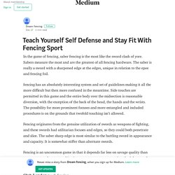 Teach Yourself Self Defense and Stay Fit With Fencing Sport