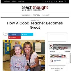 How A Good Teacher Becomes Great