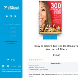Busy Teacher's Top 300 Ice-Breakers, Warmers & Fillers – The Busy Teacher Store