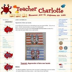 Teacher Charlotte: Apprendre à faire ses lacets