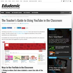 The Teacher's Guide To Using YouTube In The Classroom