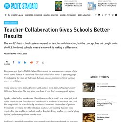 Teacher Collaboration Gives Schools Better Results - Pacific Standard