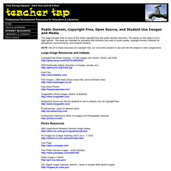 Teacher Tap: Public Domain, Copyright Free, Open Source, and Student Use Images and Media