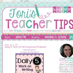 Tori's Teacher Tips: Daily 5- Work on Writing {lots of ideas!}