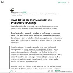 A Model for Teacher Development: Precursors to Change – Medium