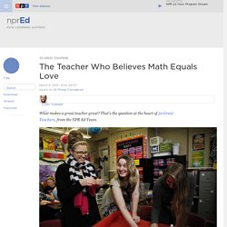 The Teacher Who Believes Math Equals Love : NPR Ed
