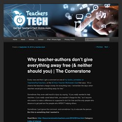 Why teacher-authors don't give everything away free (& neither should you)