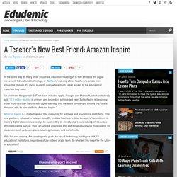 A Teacher's New Best Friend: Amazon Inspire