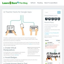 10 Teacher Hacks for Google AppsLearn2Earn Blog