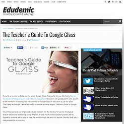The Teacher's Guide To Google Glass