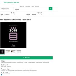 The Teacher's Guide to Tech 2018 (12.50$ to download)