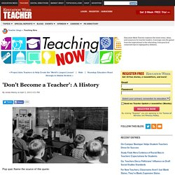 'Don't Become a Teacher': A History - Teaching Now
